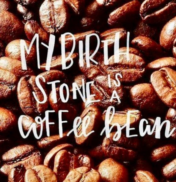 My birth stone in coffee beans